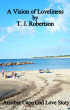 A Vision of Loveliness by T. J. Robertson