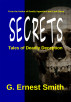 Secrets:  Tales of Deadly Deception by G. Ernest Smith