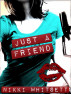 Just a Friend by Nikki Whitsett