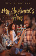 My Husband's Hoes by Nia Youngest