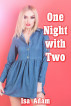 One Night with Two by Isa Adam