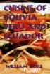 Cuisine of Bolivia, Peru and Ecuador by William Gore