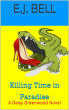 Killing Time in Paradise - A Daisy Greenwood Novel by E.J. Bell