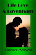Life Love & Lavenham by Anthony E Thorogood