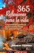 365 Reflexiones para la vida by Salomon Michan, Sr
