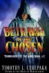 Betrayal of the Chosen by Timothy L. Cerepaka