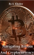Navigating Bitcoin and Cryptocurrency by s Kluiter