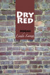 Dry Red by Linda Lanza