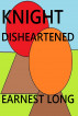 Knight Disheartened by Earnest Long