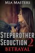 Stepbrother Seduction 2: Betrayal (Mf Taboo Erotica) by Mia Masters
