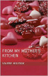 From my mother's kitchen by Valerie Holyoak
