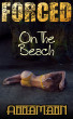 Forced On The Beach by Anna Mann