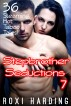 Stepbrother Seductions 7 - 36 Steaming Hot Taboo Tales by Roxi Harding