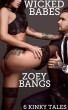 Wicked Babes - 6 Kinky Tales by Zoey Bangs