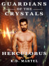 Guardians of the Crystals: Herculobus Book Two by K.D. Martel