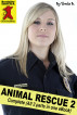 Animal Rescue 2: Complete by Sheela B
