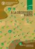 À la découverte des forêts: Guide de l'enseignant (10 à 13 ans).  L'état du monde by Organisation des Nations Unies pour l'alimentation et l'agriculture