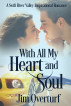 With All My Heart and Soul: A Swift River Valley Inspirational Romance by Jim Overturf