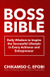 Boss Bible: Daily Wisdom to Inspire the Successful Lifestyle in Every Achiever and Entrepreneur by Chikamso Efobi