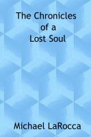 Michael LaRocca - The Chronicles of a Lost Soul