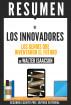 Los Innovadores: Los Genios Que Crearon El Futuro (The Innovators), Resumen Del Libro De Walter Isaacson by Sapiens Editorial