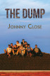 The Dump by Johnny Close