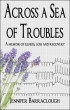 Across a Sea of Troubles: A memoir of illness, loss and recovery by Jennifer Barraclough