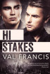 Hi Stakes by Val Francis