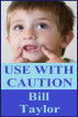Use With Caution by Bill Taylor