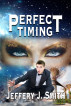 Perfect Timing by Jeffery J. Smith