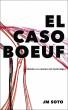 El caso Boeuf by JM Soto
