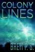 Colony Lines by Brett P. S.