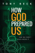 How God Prepared Us... And We Didn't Even Know It by Tony Beck