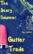 Gutter Trade: The Scary Bouncer by Gavin Rockhard