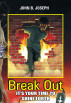 Break Out; It Is Your Time To Shine Forth by John B. Joseph