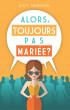 Alors, Toujours Pas Mariée ? by Zidy Tendaze