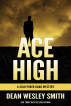 Ace High: A Cold Poker Gang Mystery by Dean Wesley Smith