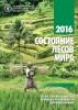 Состояние лесов мира 2016:  Леса и сельское хозяйство: проблемы и возможности землепользования by FAO