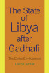 The State of Libya after Gadhafi by Liam Carman