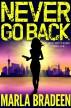 Never Go Back by Marla Bradeen