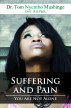 Suffering and Pain You Are Not Alone by Tom Mushinge