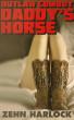 Outlaw Cowboy Daddy's Horse by Zehn Harlock