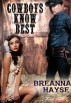 Cowboys Know Best by Breanna Hayse