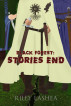 Black Forest: Stories End by Riley LaShea