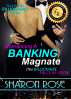 The Hottie Billionaires Series: Romancing A Banking Magnate Book 3 (The Billionaire Falls In Love) by Sharon Rose