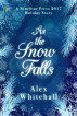 As the Snow Falls by Alex Whitehall
