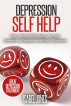 Depression Self Help: How to Deal With Depression, Overcome Depression and Symptoms and Signs of Depression by Isabel Jones