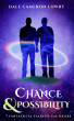 Chance & Possibility: Seven Fantastical Tales of Gay Desire by Dale Cameron Lowry