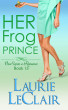 Her Frog Prince (Once Upon A Romance, Book 13) by Laurie LeClair