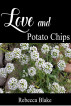 Love and Potato Chips by Rebecca Blake